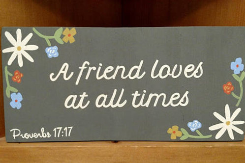 A friend loves at all times wood sign, Proverbs 17:17, Scripture Art, Proverbs Signs, Bible Verse Art, Bible Verse on Wood