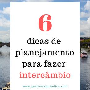 6 Dicas de planejamento para quem quer fazer um intercâmbio