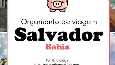Salvador: orçamento de viagem para 7 dias