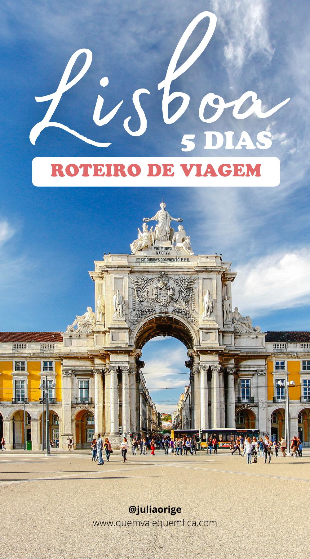Roteiro de Lisboa: o que fazer na capital portuguesa