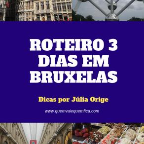 Roteiro Bruxelas | O que ver na capital da Bélgica em 2 dias?