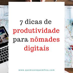 7 dicas de produtividade para nômades digitais