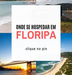 Onde se hospedar em Florianópolis?