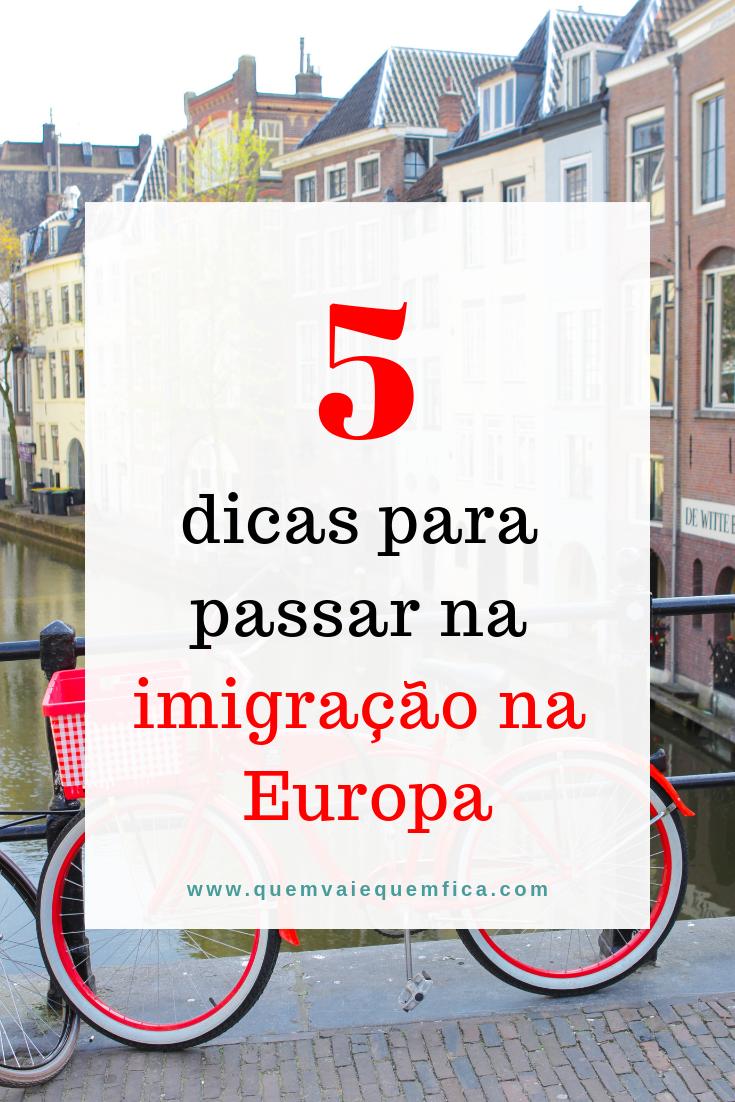 dicas para passar na imigraçao europa
