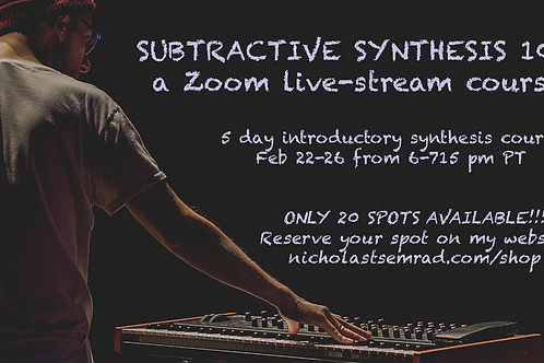 """""""SUBTRACTIVE SYNTHESIS 101"""": a 5-day Zoom Live Stream Course"""