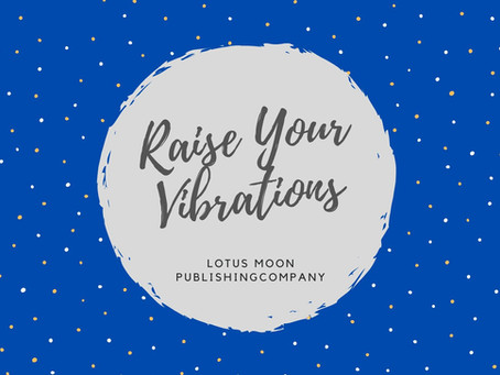 Raise Your Vibrations