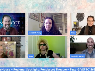 Regional Theatre Spotlight On: PENOBSCOT THEATRE COMPANY: Hosted by John Siedenberg II with Bari Newport, Ben Layman and Tricia Hobbs.