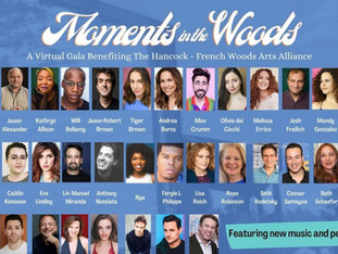 Moments In The Woods - A Virtual Gala Benefiting The Hancock - French Woods Arts Alliance