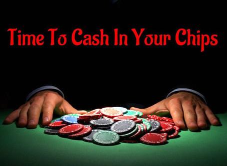 Cash in your chips (Деловые английские идиомы)