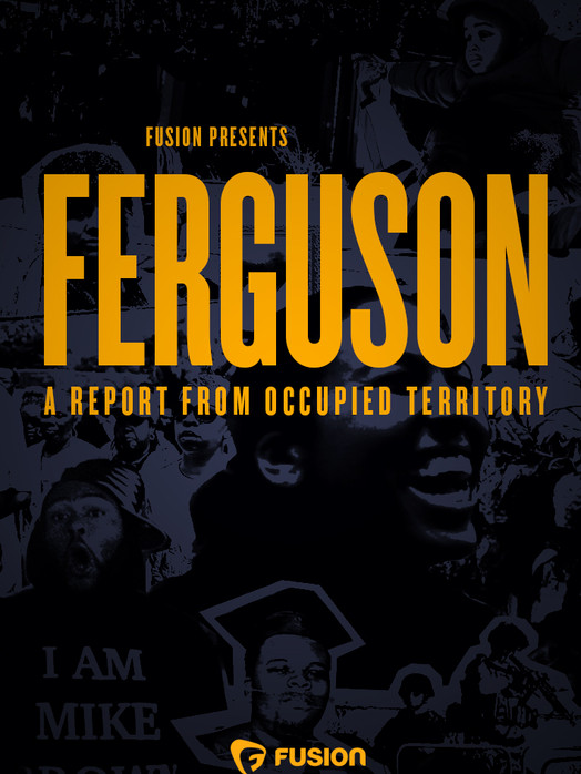 Ferguson: A Report from Occupied Territory