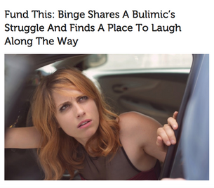 TubeFilter: BINGE Shares a Bulimic's Struggle and Finds a Place to Laugh Along the Way