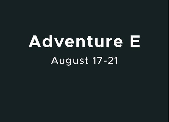 August 17-21: Adventure E