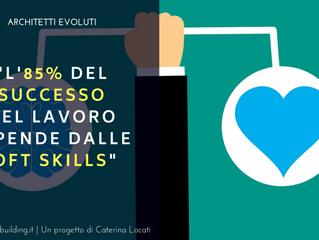 5 buoni motivi per cui un Architetto dovrebbe potenziare le proprie soft skills