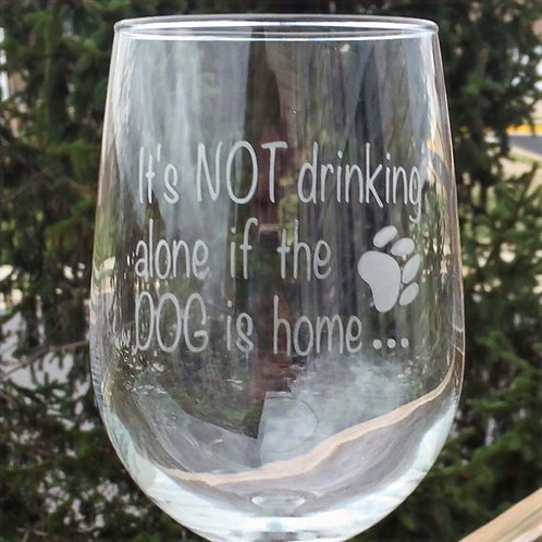 DOG - Its NOT drinking alone if...