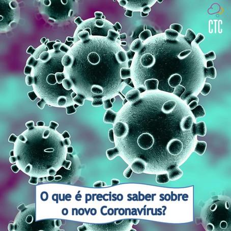 O que é preciso saber sobre o novo Coronavírus?