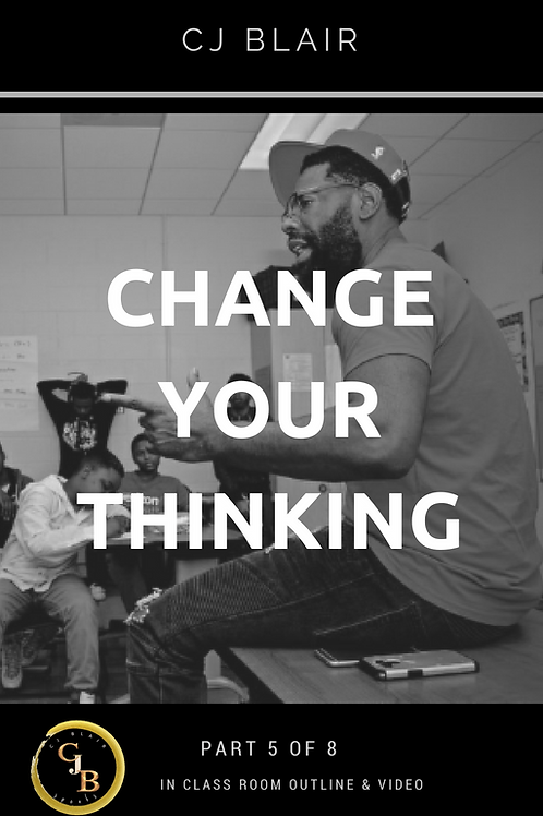 Part 6: Change Your Thinking PRE-ORDER