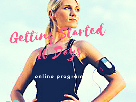 """Getting Started"" 10 day's to start your  health journey 2018"