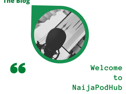 Welcome to NaijaPodHub!