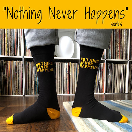 """Nothing Never Happens""             SUPER Dress Socks!"