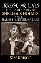 Irregular Lives: The Untold Story of Sherlock Holmes Book Kim Krisco Author