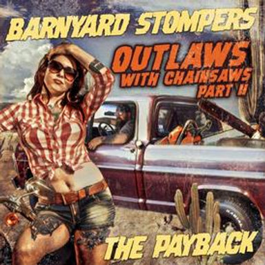 Outlaws with Chainsaws Part II - The Payback