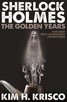 Sherlock Holmes the Golden Years Book Kim Krisco Author