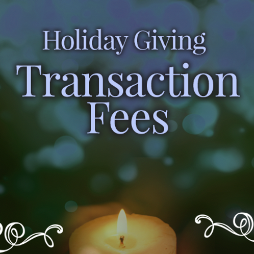 Holiday Giving Transaction Fee