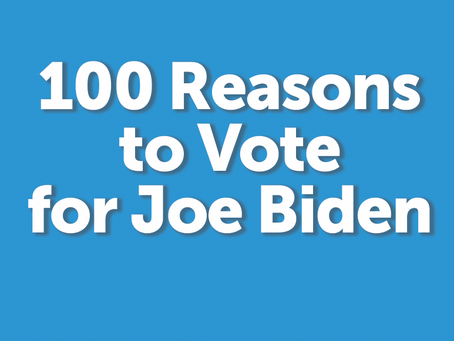 100 Reasons to Vote for Joe Biden