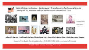 2015: Labor, Mining and Immigration, Contemporary Artists Interpret the On-Going Struggle