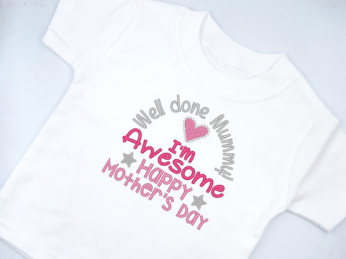 Embroidered Well Done Mummy I'm Awesome Happy Mother's Day T-shirt