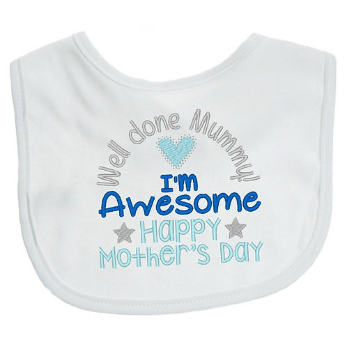Embroidered Well Done Mummy I'm Awesome Happy Mother's Day Baby Bib