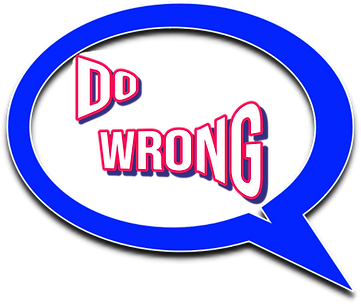 A speech bubble containing the words 'Do Wrong'