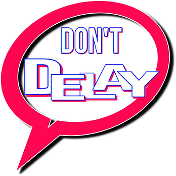 A red speech bubble containing the words 'Don't Delay'