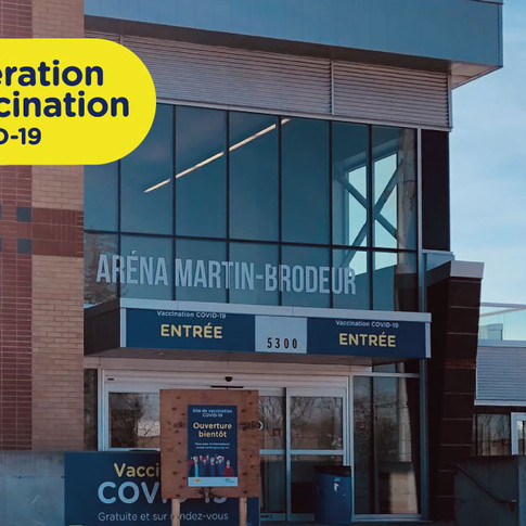 NEW COVID-19 VACCINATION CENTRE: MARTIN-BRODEUR AREANA (MARCH 22 2021)