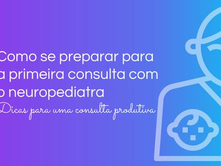 Como se preparar para a primeira consulta com neuropediatra - Dicas para uma consulta produtiva