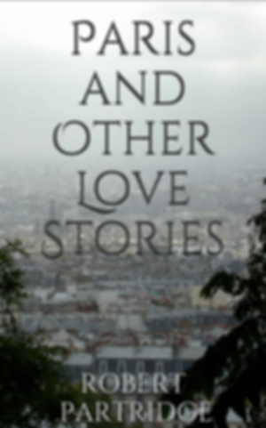 Paris and Other Love Stories, Robert Partridge