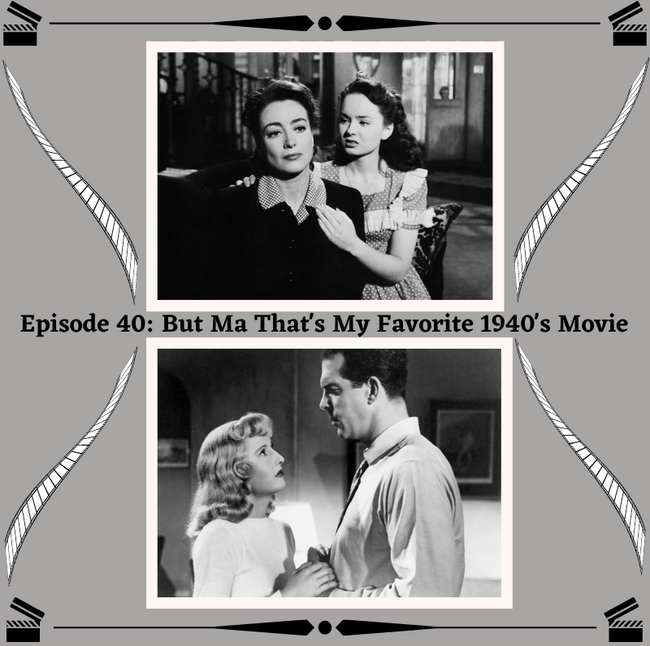 40- But Ma That's My Favorite1940s Movie