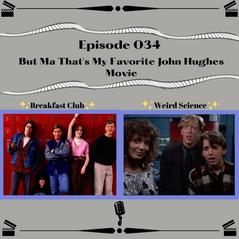 34- But Ma That's My Favorite John Hughes Movie