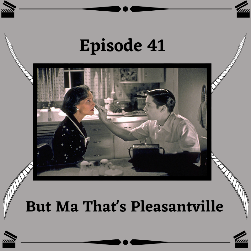 41- But ma that's pleasantville .png