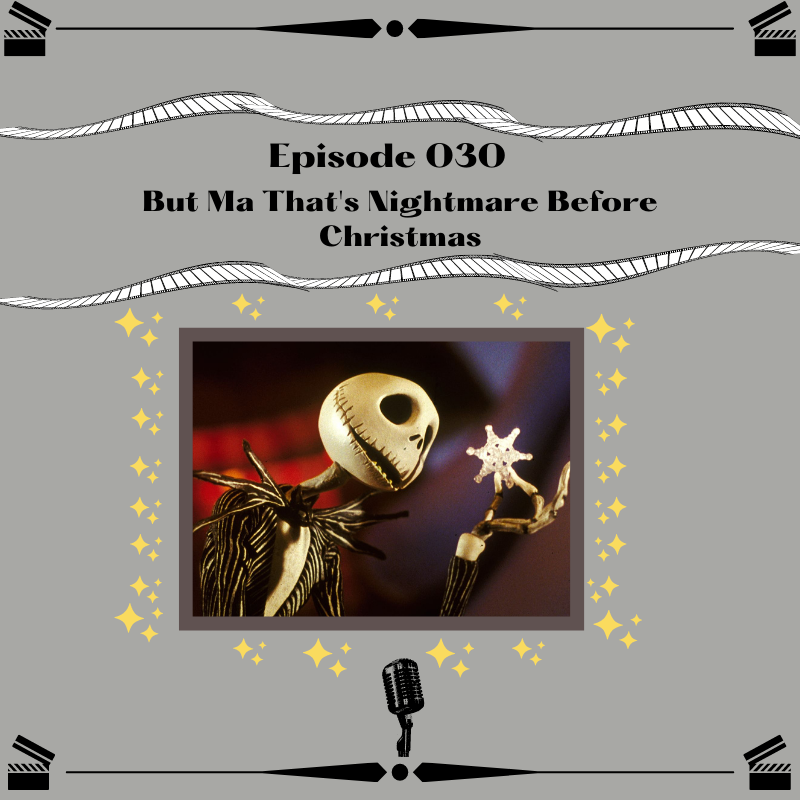 30- But Ma That's Nightmare Before Christmas