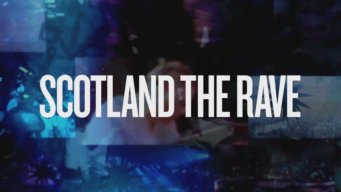 SCOTLAND THE RAVE - UK TX.tif