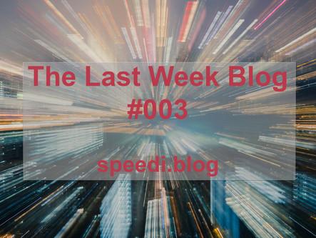 The Last week blog #003