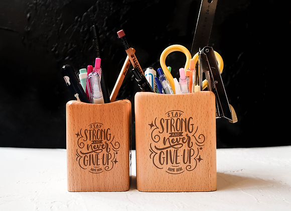 Stay Strong Never Give Up Stationery Holder