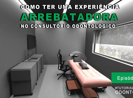 Como criar uma experiência arrebatadora no consultório.