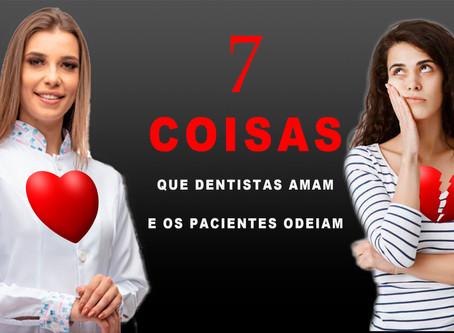 7 coisas que os dentistas amam e os pacientes odeiam!