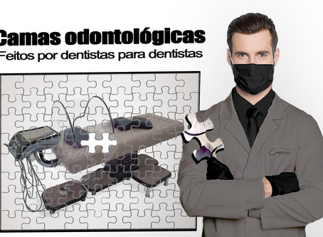 Como surgiu a Cama Odontológica? De dentista para dentista
