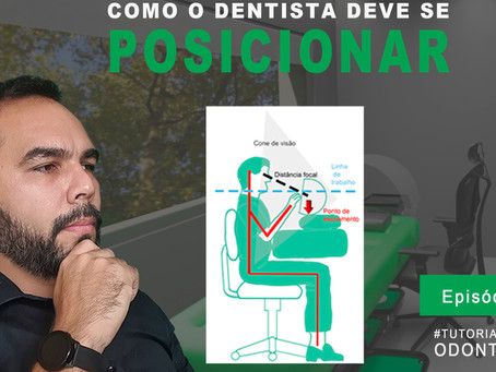 Como o dentista deve se posicionar durante o atendimento?
