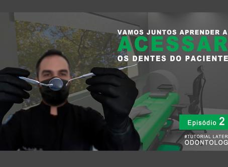 Série tutorial lateral: VAMOS JUNTOS APRENDER A ACESSAR OS DENTES DO PACIENTE