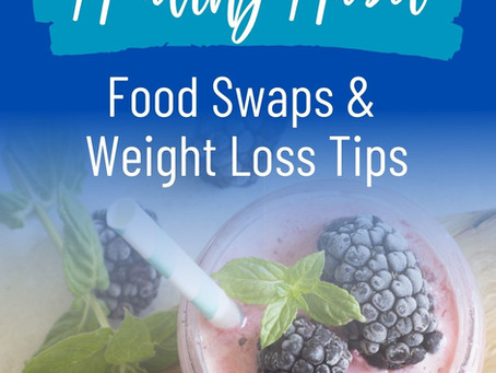 Healthier Food Swaps & Weight Loss Tips