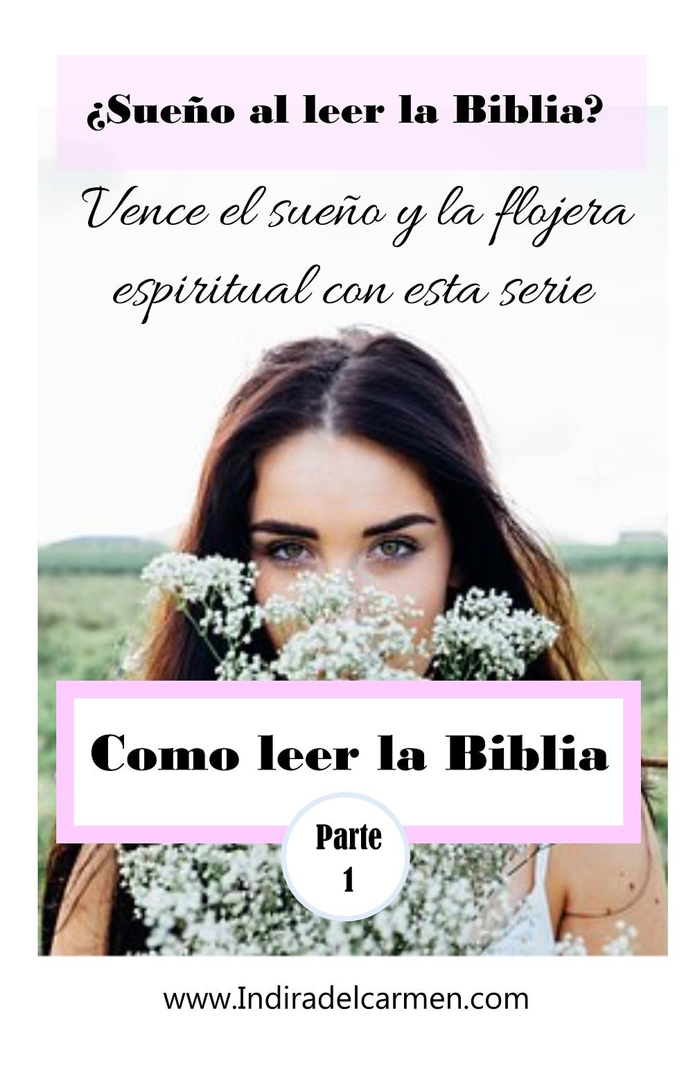 Como leer la Biblia, vence la flojera espiritual con esta serie, mujer de Dios, el amor de Dios, Dios te ama